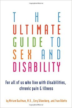 The ultimate guide to sex and disability: for all of us who live.